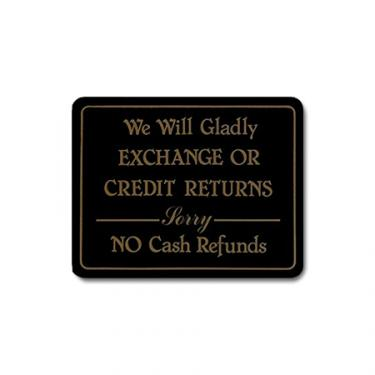 """Sign """"We Will Gladly Exchange or Credit Returns, Sorry NO Cash Refunds"""" Card"""