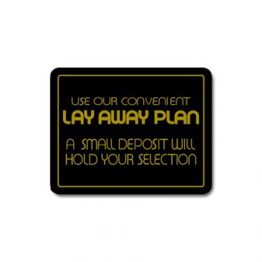 """Sign """"Use Our Convenient Layaway Plan, A Small Deposit Will Hold Your Selection"""" Card"""